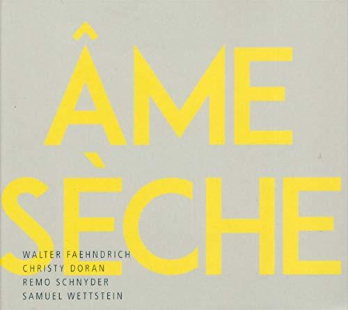 Faehndrich , Walter & Doran , Christy & Schnyder , Remo - Ame Seche
