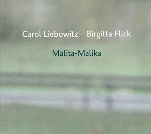Liebowitz , Carol & Flick , Birgitta - Malita-Malika