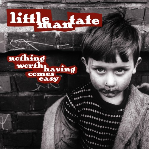 Little Man Tate - Nothing Worth Having Comes Easy (Limited Edition)