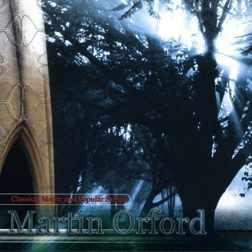 Orford , Martin - Classical Musics and Popular Songs