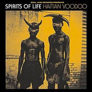 Sampler - Spirits of Life - Haitian Vodou (Soul Jazz Records Presents)