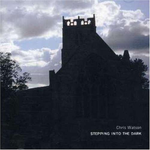 Watson , Chris - Stepping Into The Dark
