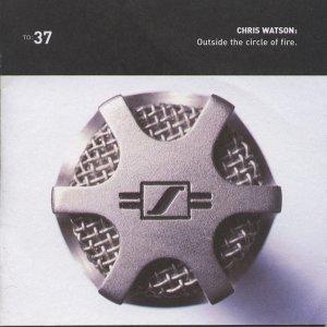Chris Watson - Outside the Circle of Fire