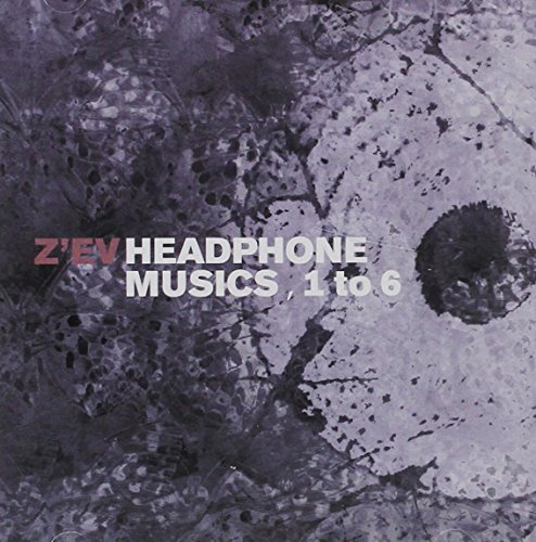 Z'Ev - Headphone Musics, 1 To 6 As Is As