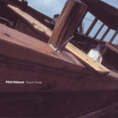 Niblock , Phill - Touch Three