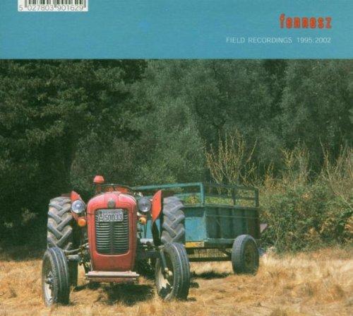 Fennesz - Field Recordings 1995-2002
