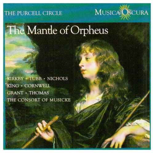 Consort Of Musicke , The - The Mantle Of Orpheus (Kirkby, Tubb, Nichols, King, Cornwell, Grant, Thomas) (The Purcell Circle)