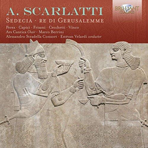 Scarlatti , Alessandro - Sedecia / Re Di Gerusalemme (Perez, Capici, Frisani, Cecchetti, Vinco, Berrini, Velardi)