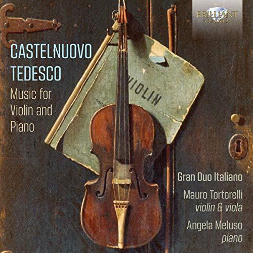 Castelnuovo-Tedesco , Mario - Music For Violin And Piano (Gran Duo Italiano, Tortorelli, Meluso)