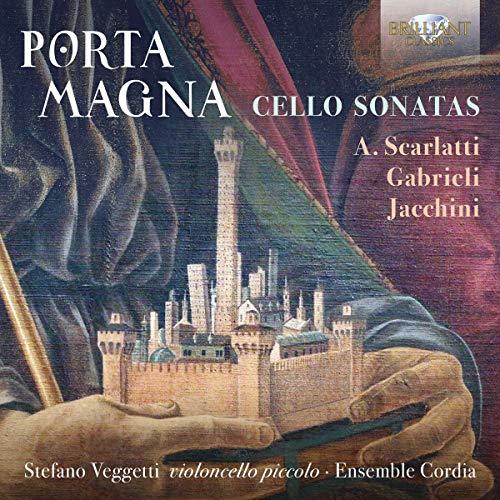 Veggetti , Stefano & Ensemble Cordia - Porta Magna - Cello Sonatas By Scarlatti, Gabrieli, Jacchini