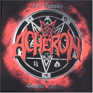 Acheron - Lex Talionis & Satanic Victory