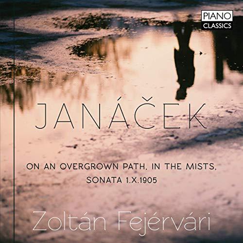 Janacek , Leos - On An Overgrown Path (Series I & II), In The Mists, Sonata 1.X.1905 (Fejervari)