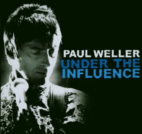 Weller , Paul - Under the influence