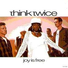 Think Twice - Joy Is Free