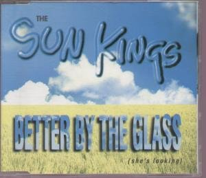 Sun Kings - Better By the Glass (UK Import) (Maxi)