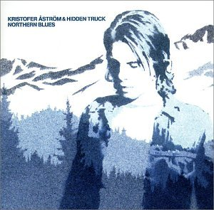 Aström , Kristofer & Hidden Truck - Northern Blues