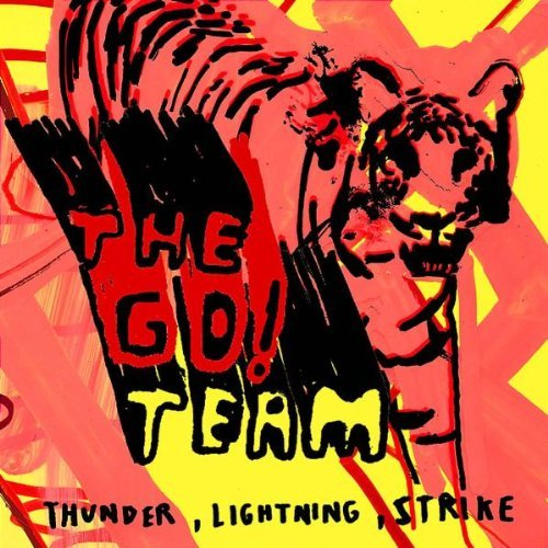 Go! Team , The - Thunder, Lightning, Strike