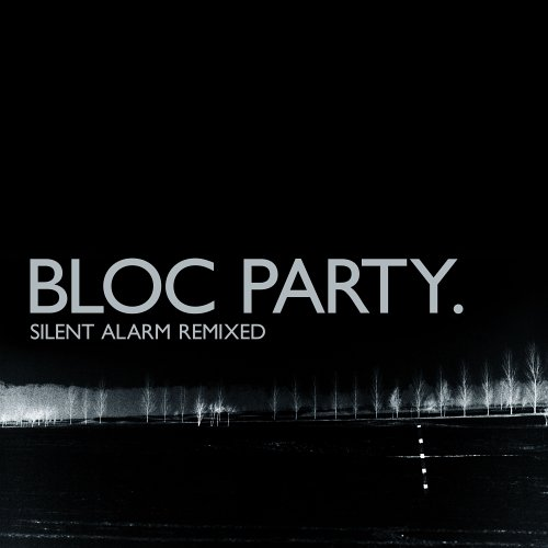 Bloc Party - Silent Alarm - Remixed