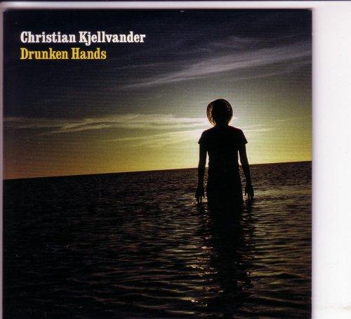 Kjellvander , Christian - Drunken Hands (Maxi)