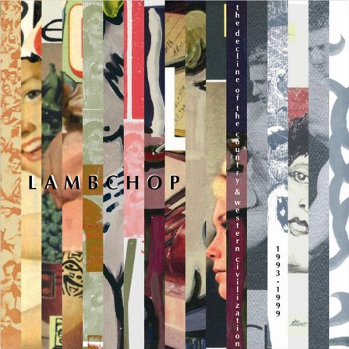 Lambchop - The Decline of the Country & Western Civilization (1993 - 1999)