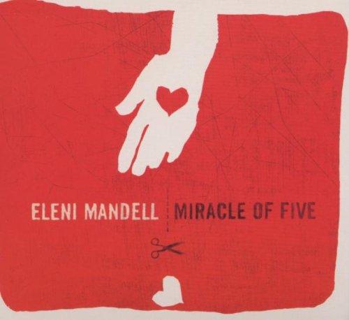 Mandell , Eleni - Miracle of love