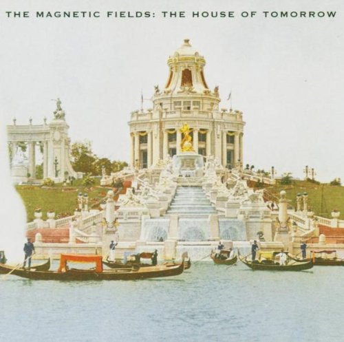 Magnetic Fields , The - The House Of Tomorrow (EP)