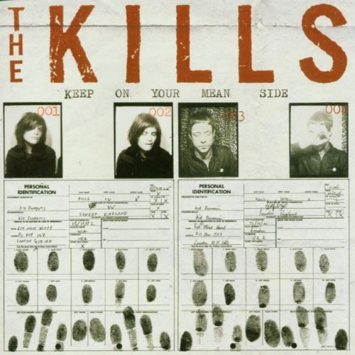 Kills , The - Keep on Your Mean Side