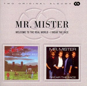 Mr. Mister - Welcome to the Real World / I Wear The Face (Remastered)
