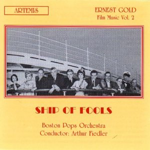 Gold , Ernest - Ship Of Fools (Ernest Gold: Film Music Vol. 2) (Boston Pops Orchestra, Fiedler) (Limited Collectors Edition)
