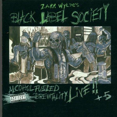 Black Label Society (Zakk Wylde's) - Alcohol Fueled Brewtality Live!!  5
