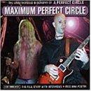 A Perfect Circle - Maximum - A CD Audio-Biog