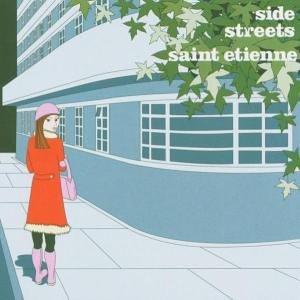 Saint Etienne - Side Streets (Maxi)