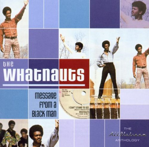 Whatnauts , The - Message From A Black Man (The AllPlatinum Anthology)