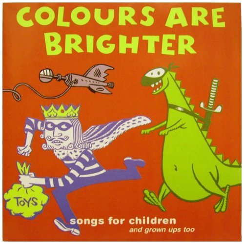 Sampler - Colours Are Brighter: Songs For Children (And Grown Ups Too)