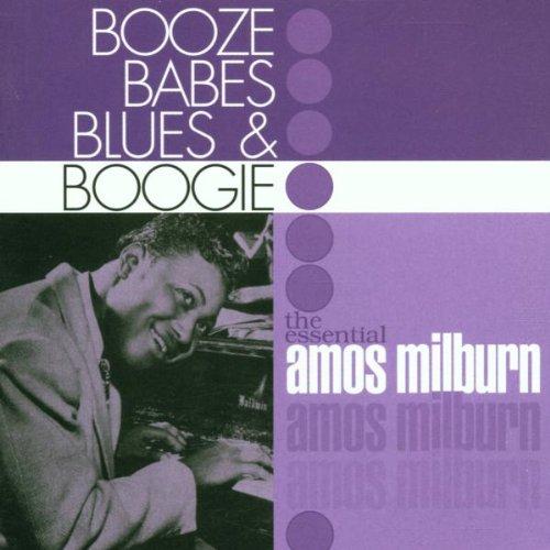 Milburn , Amos - Booze Babes Blues & Boogie - The Essential Amos Milburn