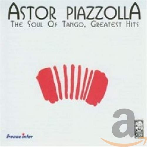 Piazzolla , Astror - The Soul of Tango - Greatest Hits