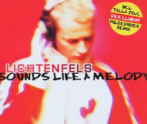 Lichtenfels - Sounds Like a Melody (Maxi)