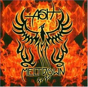 Ash - Meltdown (Limited Edition)