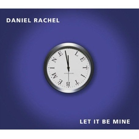 Daniel , Rachel - Let it be mine (Maxi)