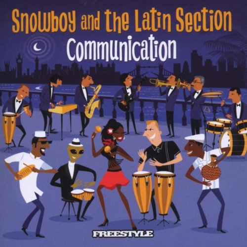 Snowboy And The Latin Section - Communication