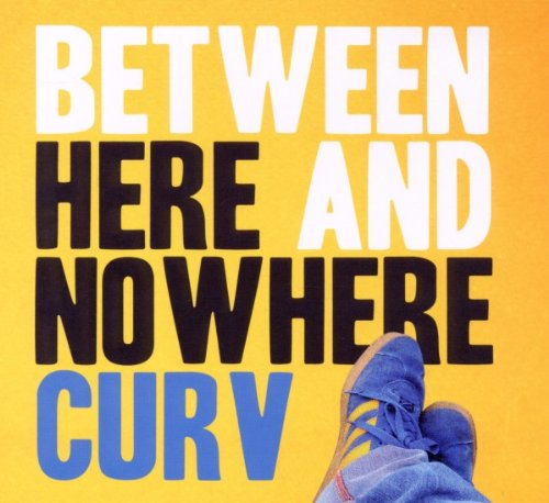Curv - Between Here And Nowhere