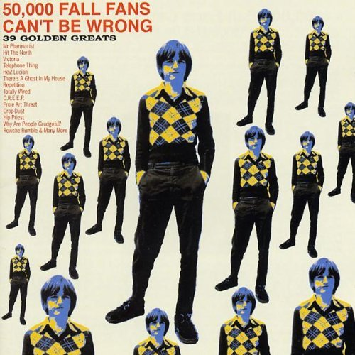 Fall , The - 50,000 Fall Fans Can't  Be Wrong
