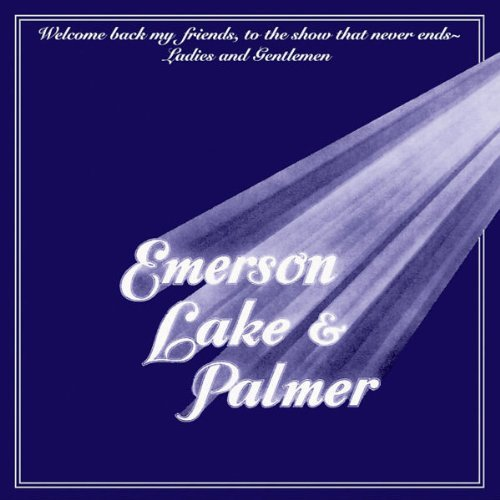 Emerson Lake & Palmer - Welcome Back My Friends to the Show That Never End (Reissue)