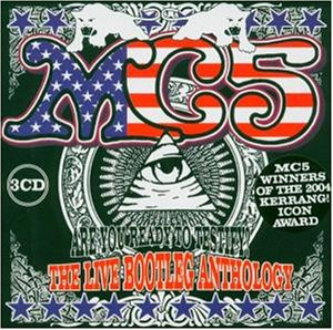 MC5 - Are You Ready to Testify? - The Live Bootleg Anthology