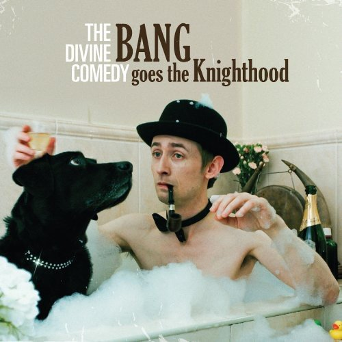 Divine Comedy , The - Bang Goes the Knighthood (Limited Deluxe Edition)