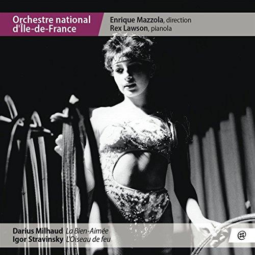 Orchestre National D'lle-De-France - Milhaud: La Bien-Aimee / Stravinsky: L'Oiseau De Feu (Mazzola, Lawson)