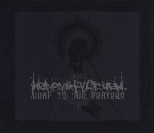 Heaven Shall Burn - Deaf to Our Prayers (UK-Import) (Limited Edition)