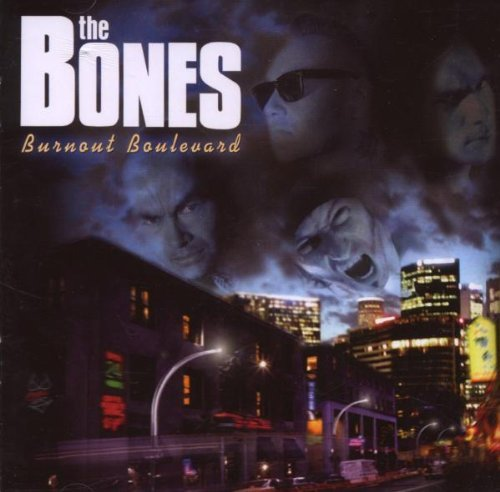 Bones , The - Burnout Boulevard