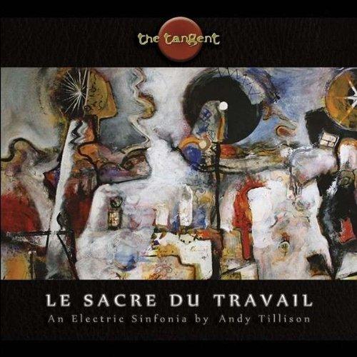 The Tangent - Le Sacre du Travail (Limited Edition)