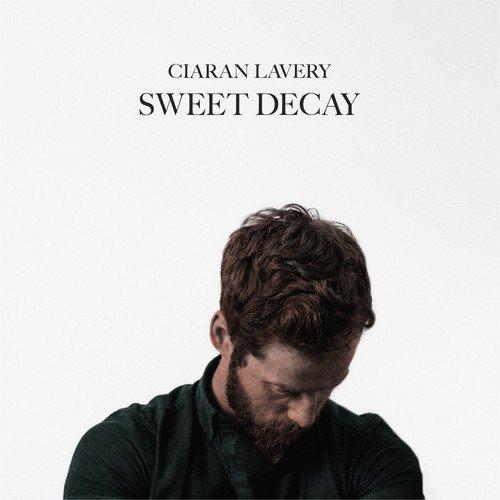 Lavery , Ciaran - Sweet Decay